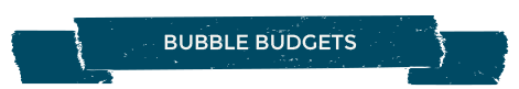 """text on banner that says """"Bubble Budgets"""""""