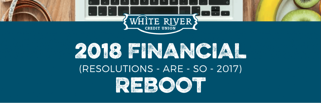 2018 Financial Reboot Resolutions are so 2017