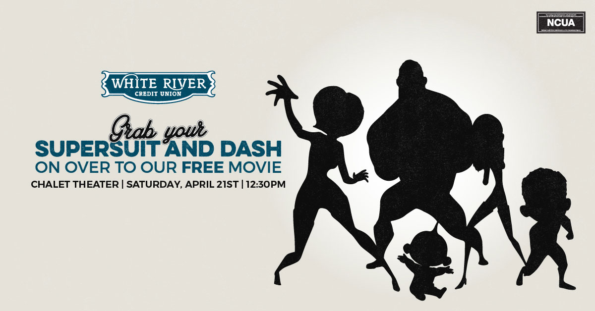 The Incredibles Free Community Movie - Grab your supersuit and dash on over to our free movie chalet theater Saturday, April 21st, 12:30pm