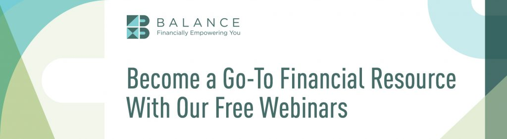 Become a go-to financial resource with our free webinars