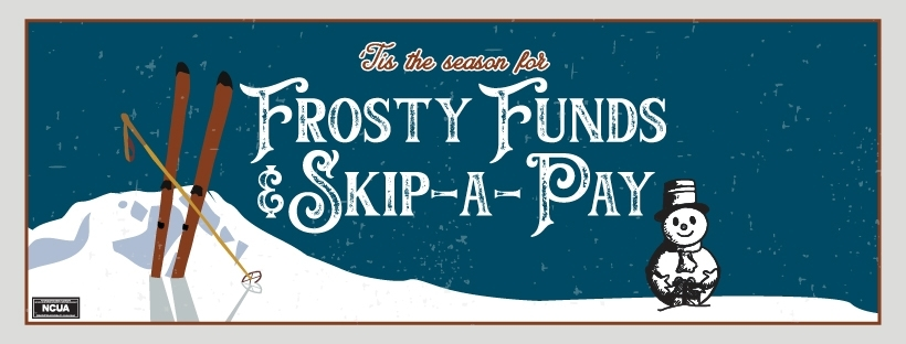 Frosty Funds and Skip a Pay
